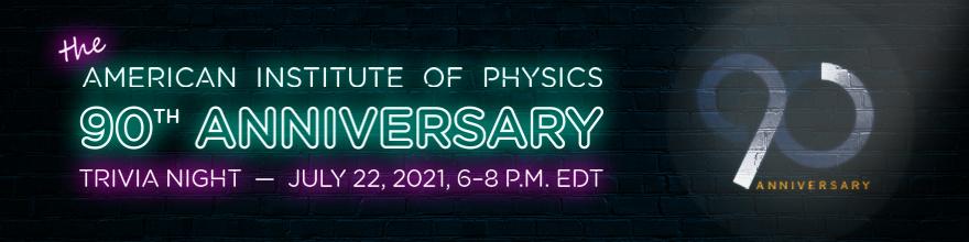 AIP Celebrates its 90th Anniversary With Virtual Trivia Night