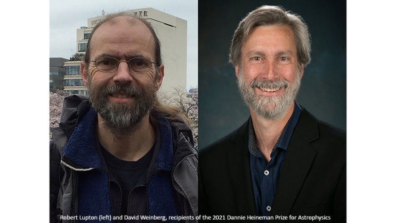 Robert Lupton and David Weinberg, recipients of the 2021 Dannie Heineman Prize for Astrophysics