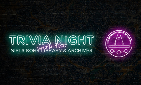 Trivia Night with the Niels Bohr Library & Archives