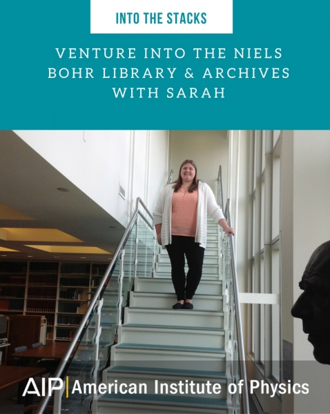 Venture in the Niels Bohr Library & Archives with Sarah