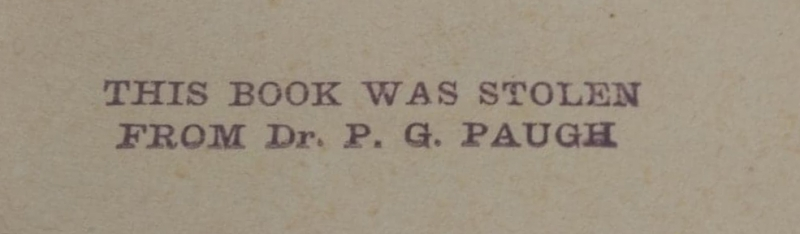 """Ex Libris stamp reading """"This Book Was Stolen from Dr. P. G. Paugh"""""""