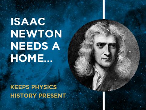 Isaac Newton Needs A Home